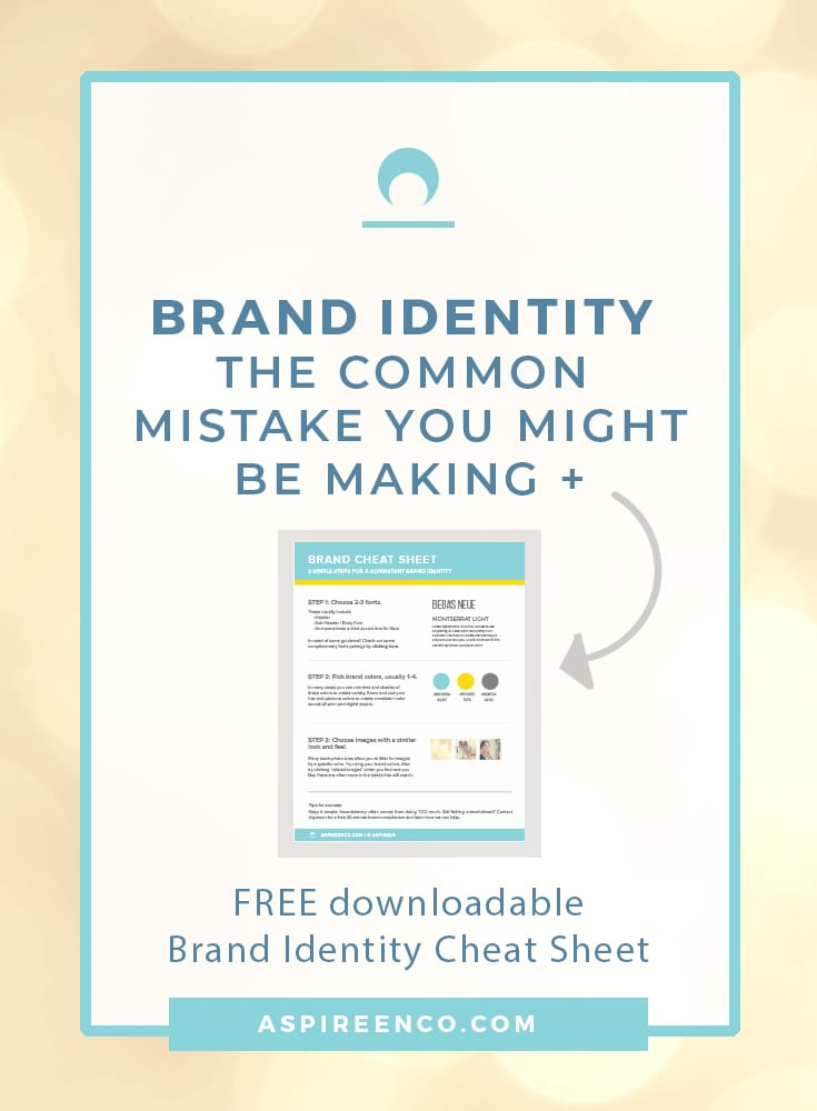 Brand Identity: The common mistake you might be making + free downloadable brand cheat sheet.