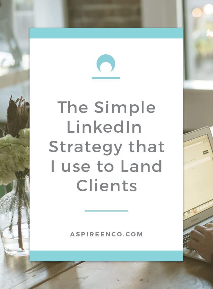 The Simple LinkedIn Strategy that I use to Land Clients