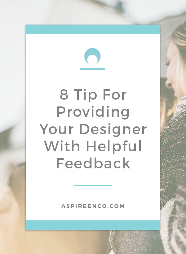 8 Tips for Providing your designer with helpful feedback